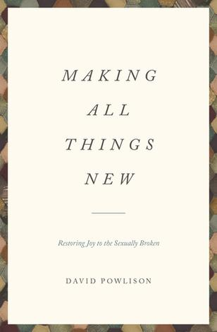Making All Things New by David Powlison