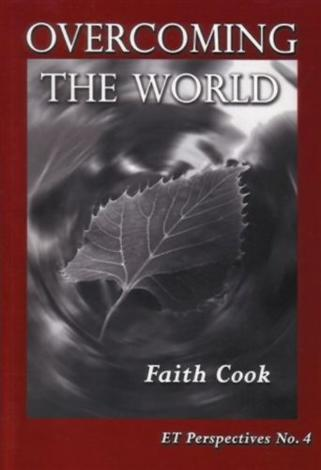 Overcoming the World by Faith Cook