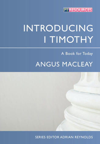 Introducing 1 Timothy by Angus Macleay