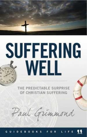 Suffering Well by Paul Grimmond