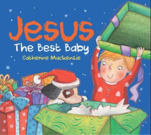 Jesus: The Best Baby by Catherine Mackenzie