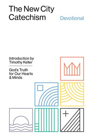 The New City Catechism Devotional by Timothy Keller