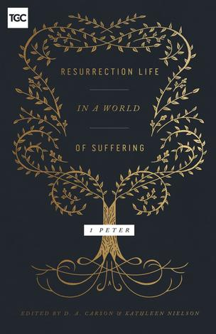 Resurrection Life in a World of Suffering by D A Carson