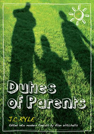 Duties of Parents by J C Ryle and Alan Witchalls
