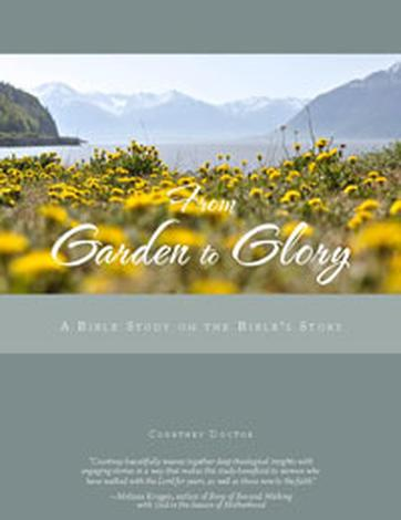 From Garden to Glory by Courtney Doctor