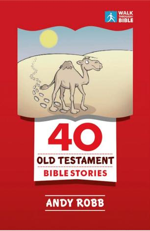 40 Old Testament Bible Stories by Andy Robb