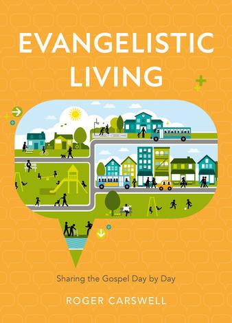 Evangelistic Living by Roger Carswell