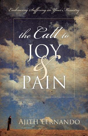 The Call to Joy and Pain by Ajith Fernando