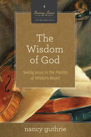 The Wisdom of God by Nancy Guthrie