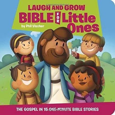 Laugh and Grow Bible for little ones by Phil Vischer