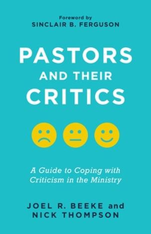Pastors and Their Critics by Joel Beeke and Nick Thompson
