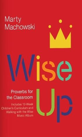 Wise Up curriculum by Marty Machowski