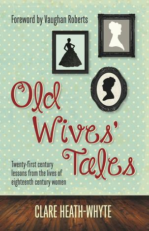 Old Wives' Tales by Clare Heath-Whyte