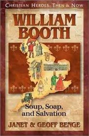 William Booth: Soup, Soap, and Salvation by Geoff Benge