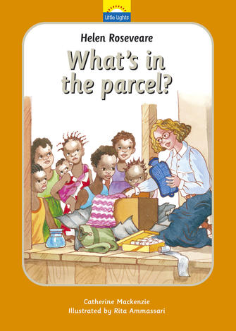 Helen Roseveare: What's In The Parcel? by Catherine Mackenzie