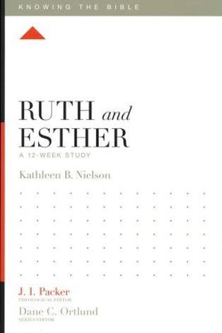 Ruth and Esther by J I Packer, Lane T. Dennis and Kathleen Nielson