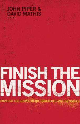 Finish The Mission by John Piper and David Mathis
