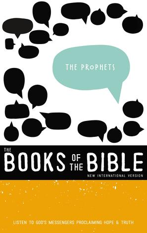 The Books of the Bible: The Prophets by