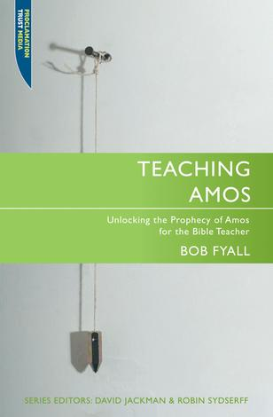 Teaching Amos by Robert Fyall