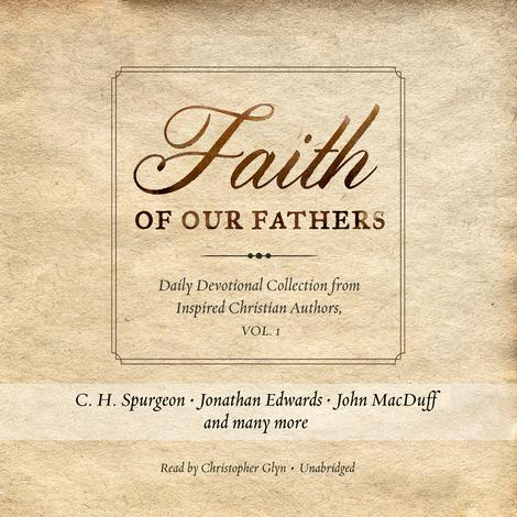 Faith of Our Fathers by C H Spurgeon and Jonathan Edwards