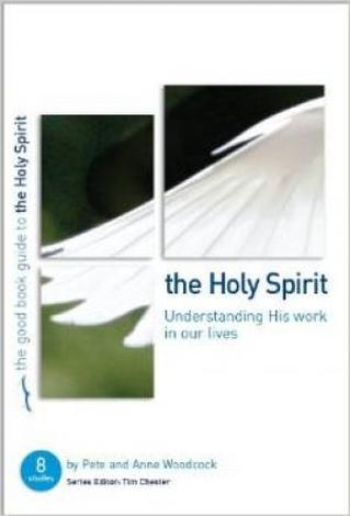 The Holy Spirit [Good Book Guide] by Peter Woodcock