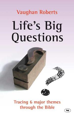 Life's Big Questions by Vaughan Roberts