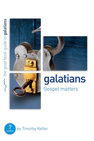 Galatians [Good Book Guide] by Timothy Keller