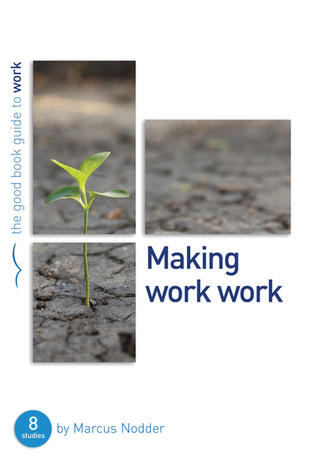 Making Work Work [Good Book Guide] by Marcus Nodder