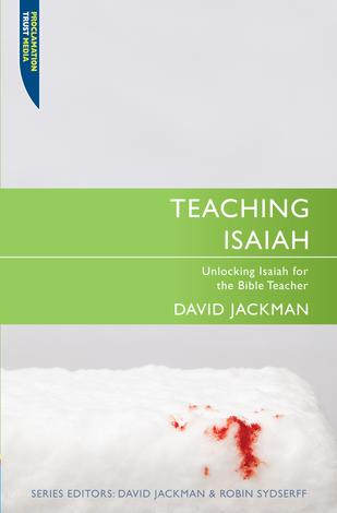 Teaching Isaiah by David Jackman