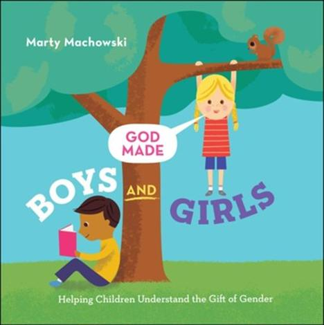 God Made Boys and Girls by Marty Machowski