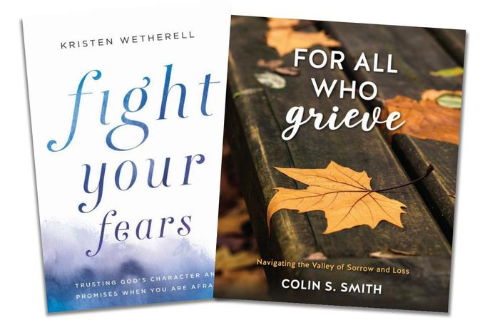 Fight Your Fears + For All Who Grieve by Kristen Wetherell and Colin S Smith