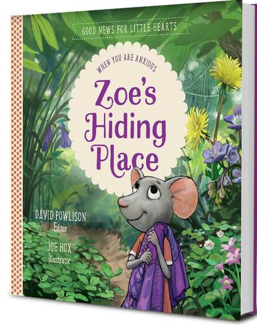 Zoe's Hiding Place by David Powlison