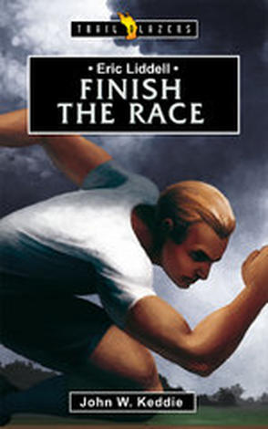 Eric Liddell Finish the Race by John Keddie