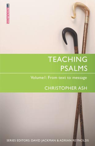 Teaching Psalms Volume 1 by Christopher Ash