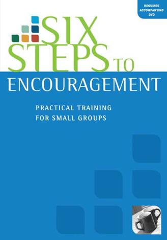 Six Steps To Encouragement Workbook by