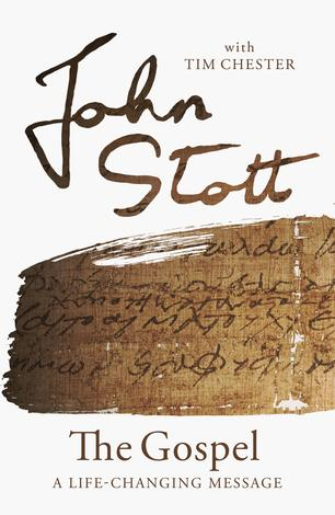 The Gospel by John Stott and Tim Chester