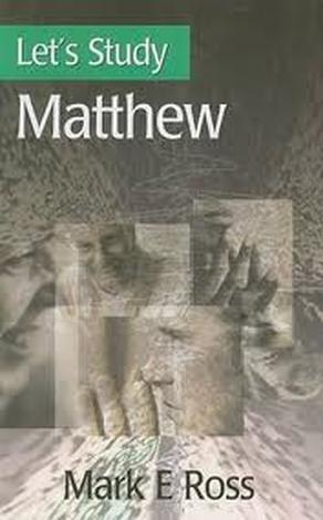 Let's Study Matthew by Mark E Ross