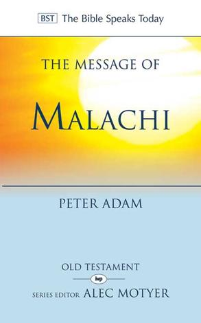 The Message of Malachi by Peter Adam