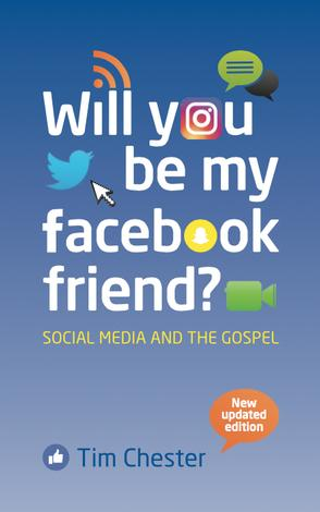 Will You Be My Facebook Friend? ~ Tim Chester by Tim Chester