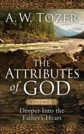 The Attributes of God: Volume 2 by A W Tozer