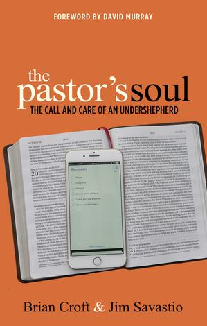 The Pastor's Soul by Brian Croft and Jim Savastio