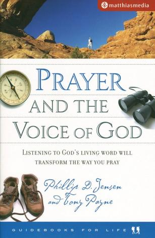 Prayer and The Voice of God by Phillip Jensen