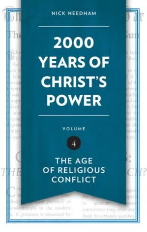 2000 Years of Christ's Power Vol 4 by Nick Needham