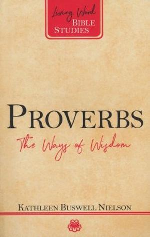 Proverbs: The Ways of Wisdom by Kathleen Nielson