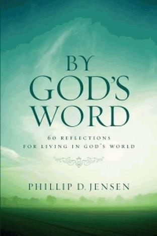 By God's Word Volume 1 by Phillip Jensen