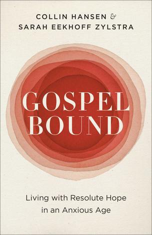 Gospelbound by Collin Hansen and Sarah Eekhoff Zylstra