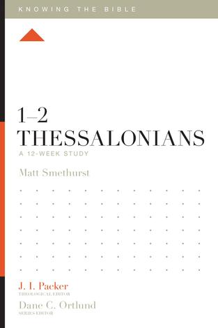 1-2 Thessalonians: A 12-Week Study by J I Packer