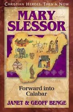 Mary Slessor: Forward into Calabar by Geoff Benge