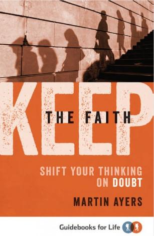 Keep the Faith by Martin Ayers