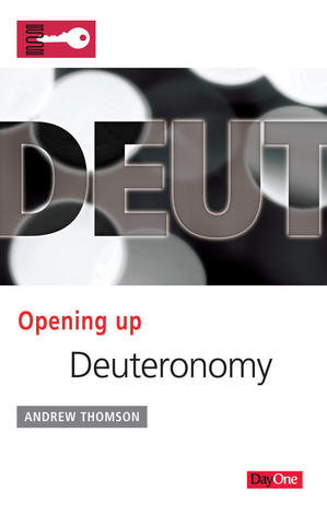 Opening up Deuteronomy by Andrew Thomson